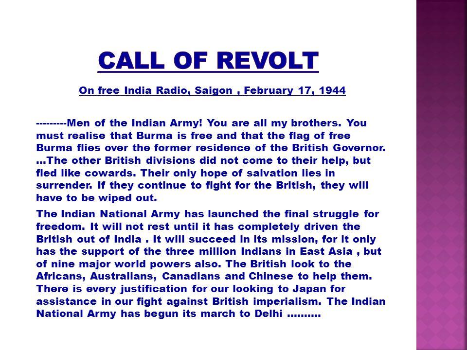 On free India Radio, Saigon, February 17, 1944 ---------Men of the Indian Army.
