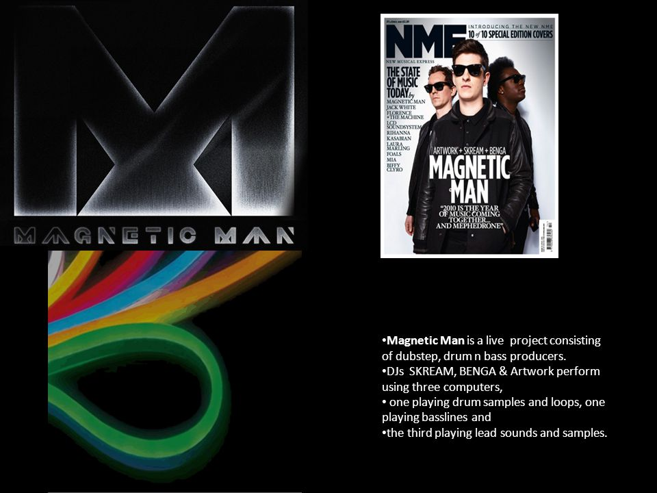 Magnetic Man are the Dup Steps first super group.