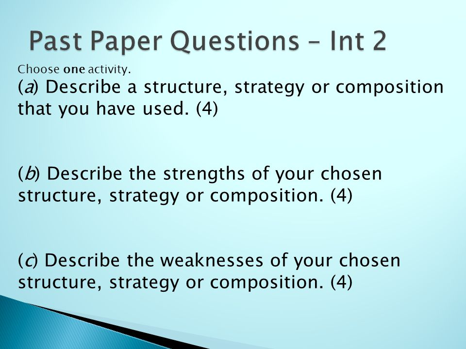 Choose one activity. (a) Describe a structure, strategy or composition that you have used.