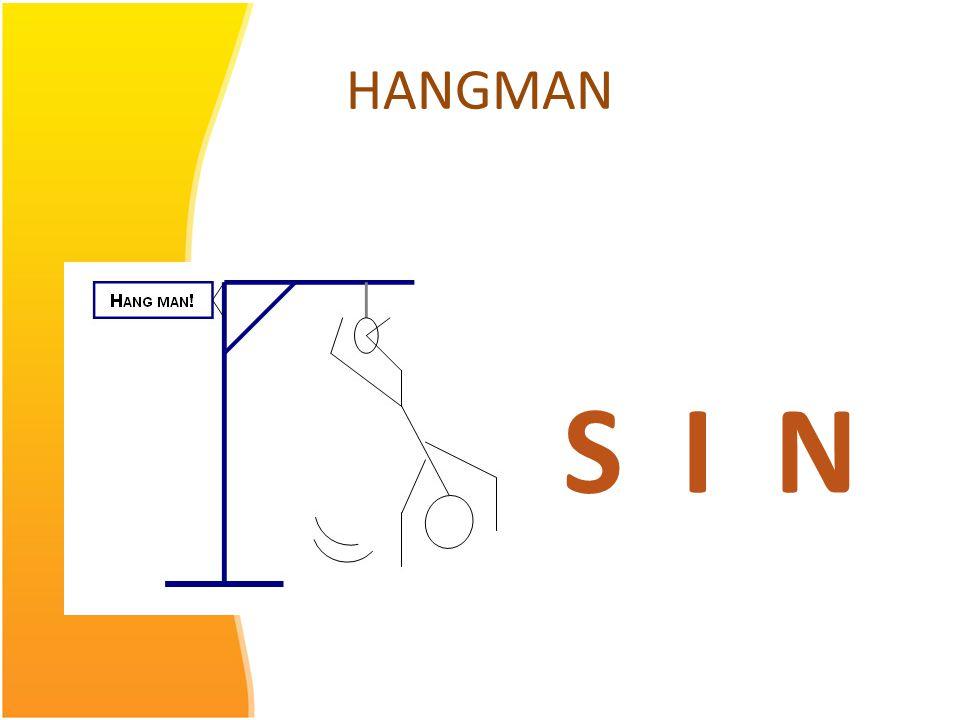 HANGMAN S I N