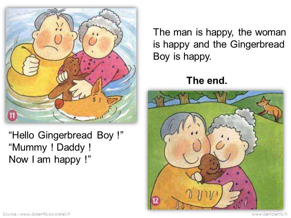 Source : www.dsden93.ac-creteil.frwww.cenicienta.fr Hello Gingerbread Boy .