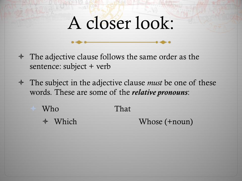 Relative pronouns When the noun being modified is a person, you can use who or that.
