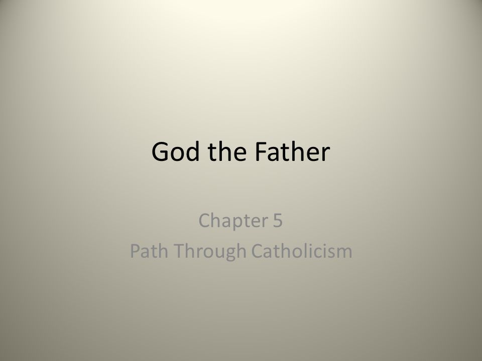 God the Father Chapter 5 Path Through Catholicism