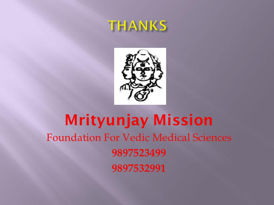Mrityunjay Mission Foundation For Vedic Medical Sciences 9897523499 9897532991