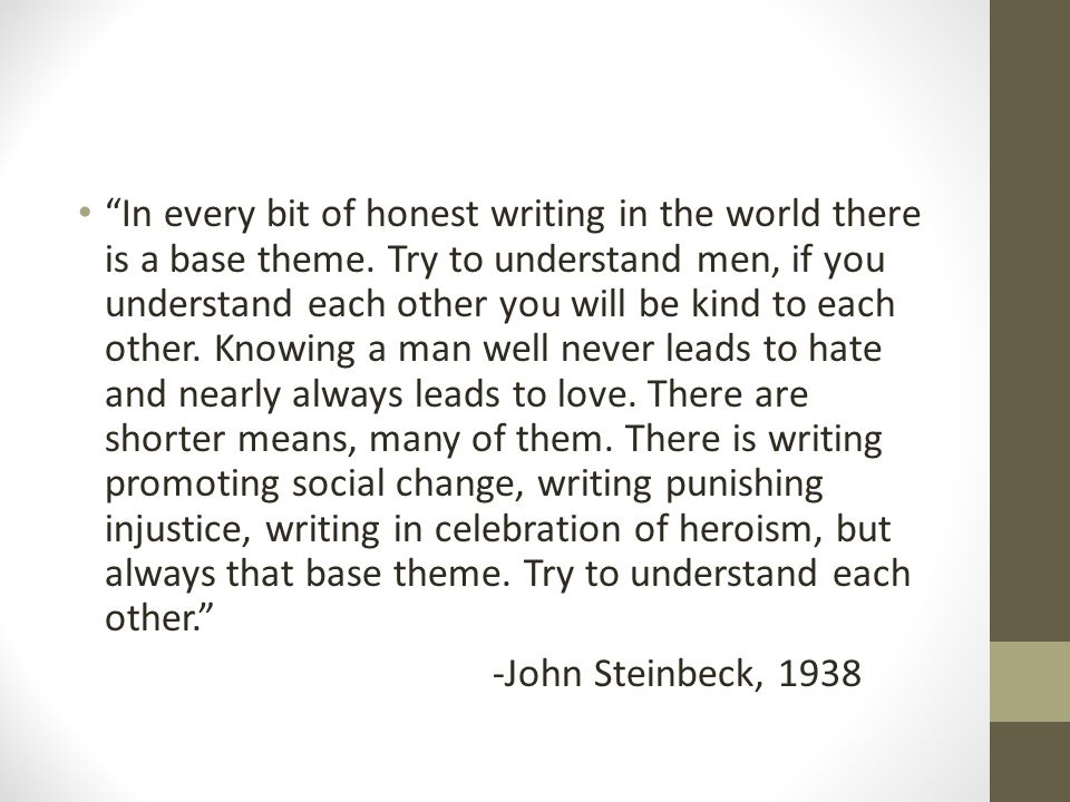 In every bit of honest writing in the world there is a base theme.