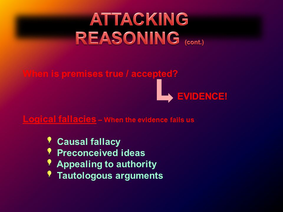 When is premises true / accepted. EVIDENCE.