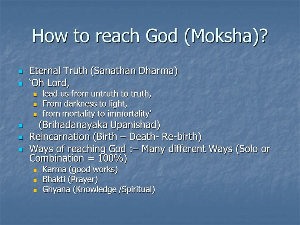 How to reach God (Moksha).