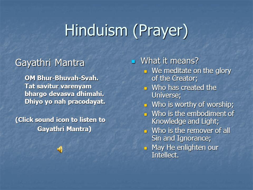 Hinduism (Prayer) Gayathri Mantra OM Bhur-Bhuvah-Svah.