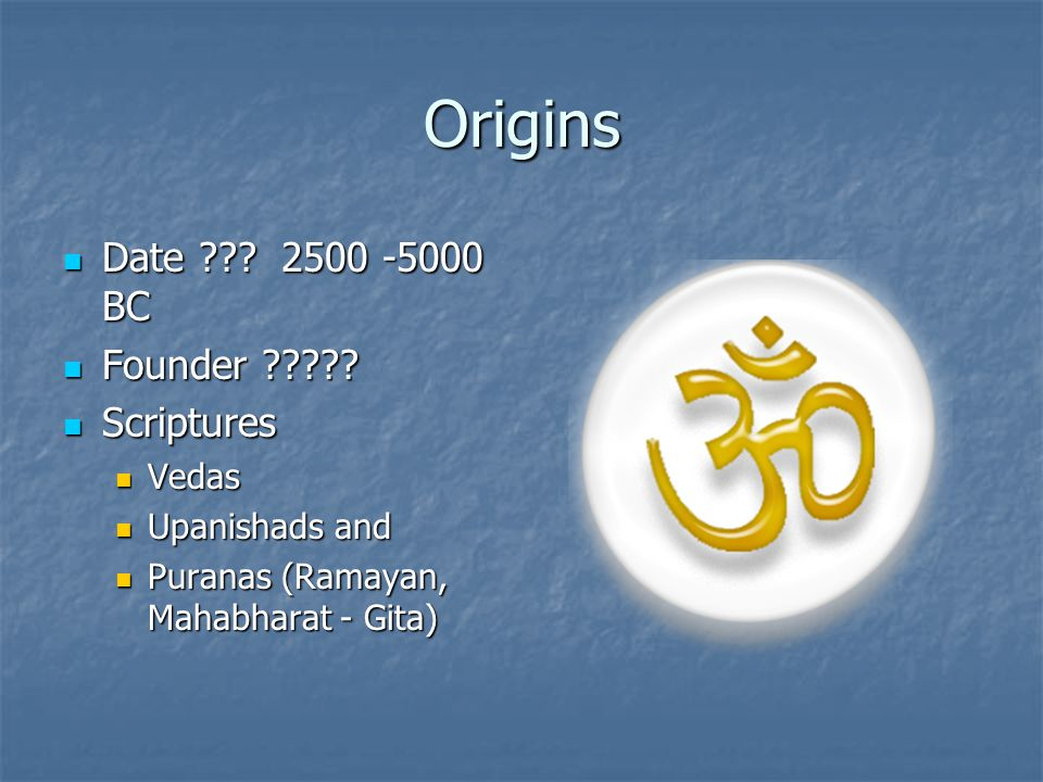 Origins Date . 2500 -5000 BC Date . 2500 -5000 BC Founder .