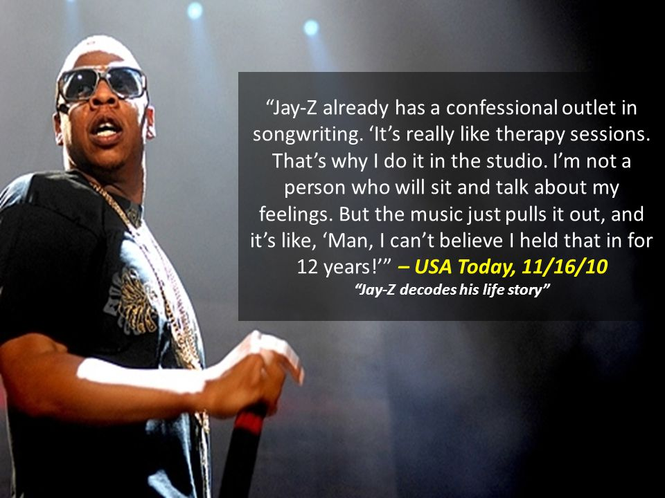 Jay-Z already has a confessional outlet in songwriting.