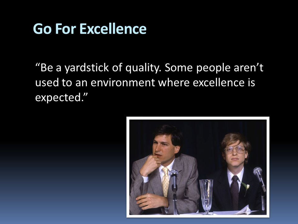 Go For Excellence Be a yardstick of quality.