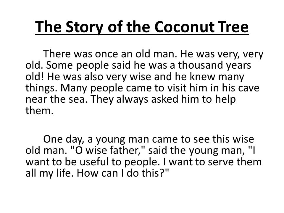 The Story of the Coconut Tree There was once an old man.