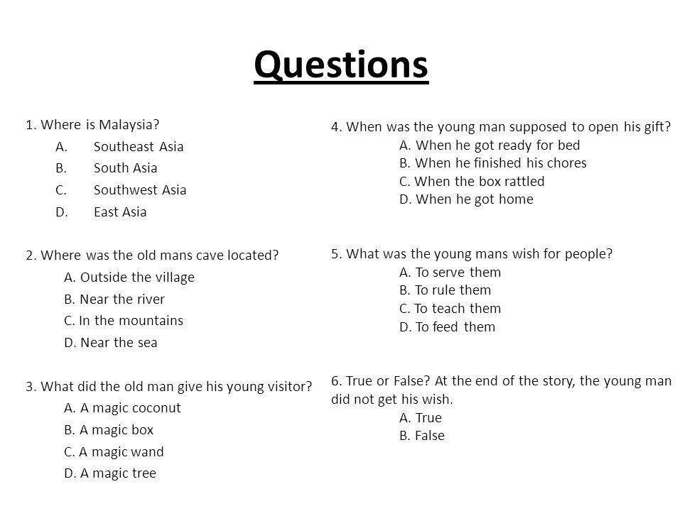 Questions 1. Where is Malaysia. A.Southeast Asia B.South Asia C.Southwest Asia D.East Asia 2.