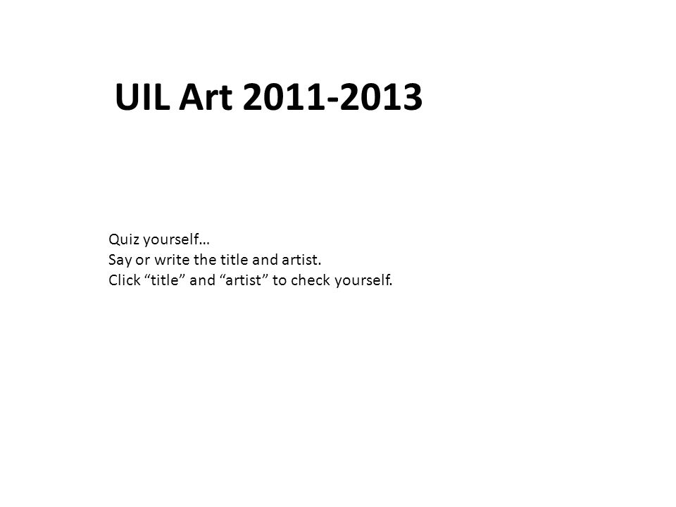 Quiz yourself… Say or write the title and artist. Click title and artist to check yourself.