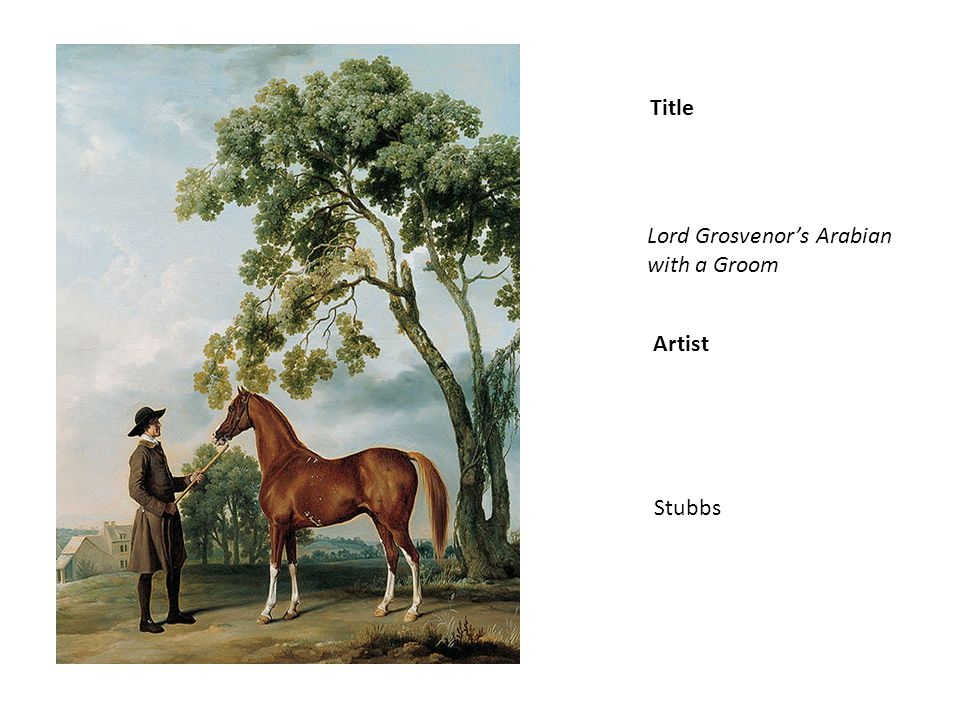 Title Artist Lord Grosvenors Arabian with a Groom Stubbs