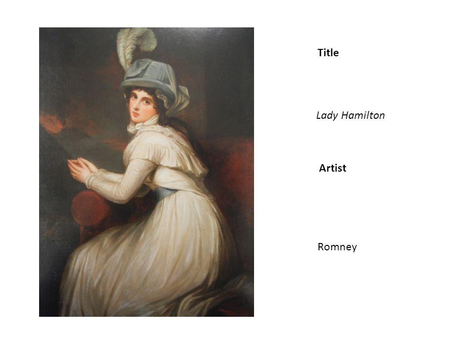 Title Artist Lady Hamilton Romney