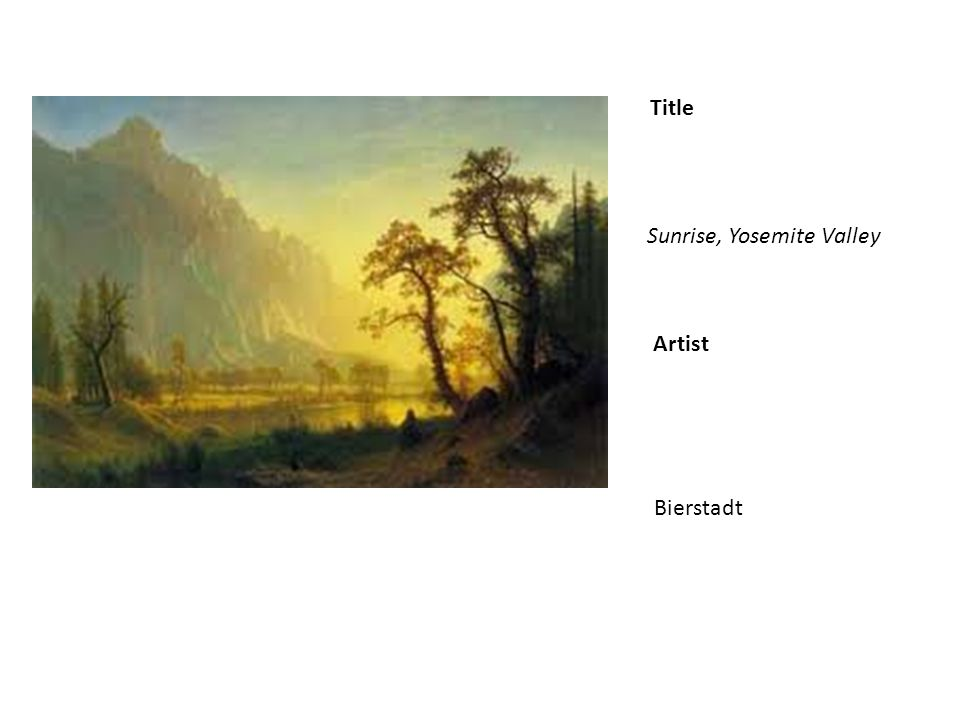 Title Artist Sunrise, Yosemite Valley Bierstadt