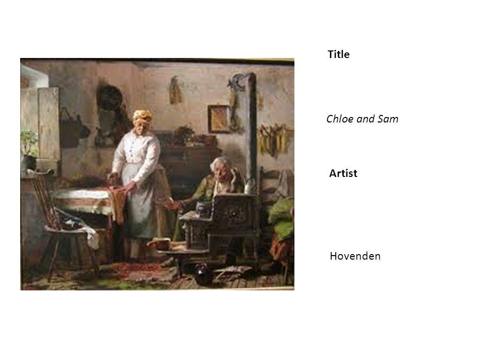 Title Artist Chloe and Sam Hovenden