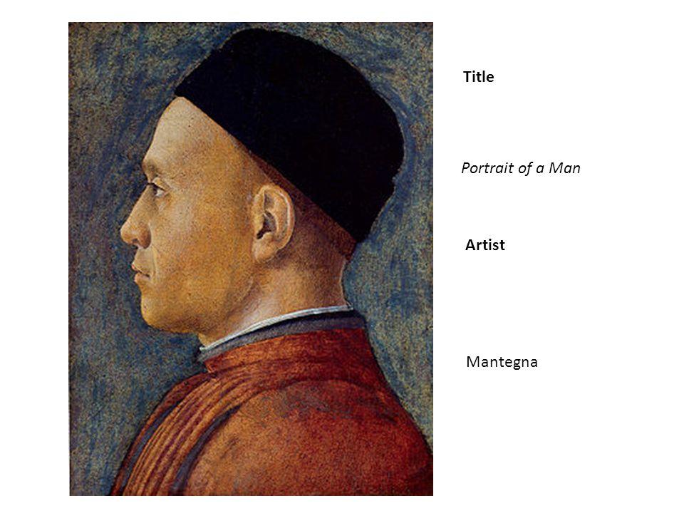 Title Artist Portrait of a Man Mantegna