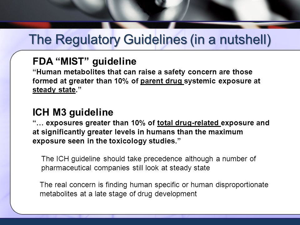 Xceleron - all rights reserved ©2009 FDA MIST guideline Human metabolites that can raise a safety concern are those formed at greater than 10% of parent drug systemic exposure at steady state.