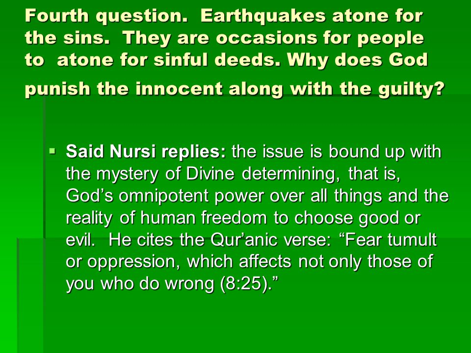 Fourth question. Earthquakes atone for the sins.