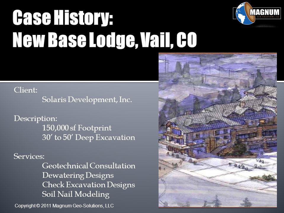 Copyright © 2011 Magnum Geo-Solutions, LLC Client: Solaris Development, Inc.