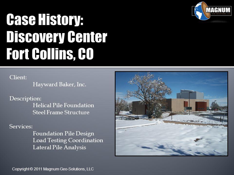 Copyright © 2011 Magnum Geo-Solutions, LLC Client: Hayward Baker, Inc.