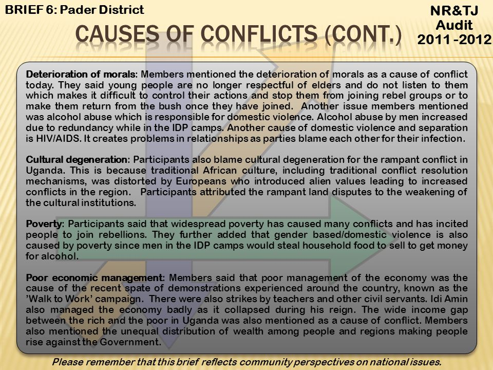 NR&TJ Audit 2011 -2012 National level Power struggles: Participants mentioned power struggles as the cause of many conflicts in Uganda, demonstrated by the numerous coup detats from 1971 to 1986.