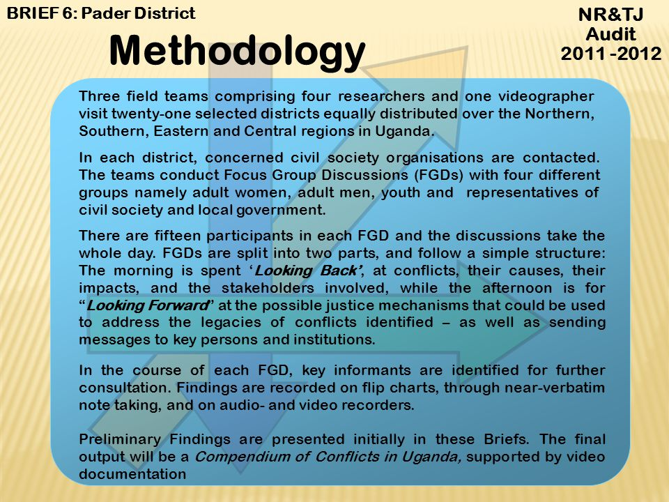 NR&TJ Audit 2011 -2012 Main objectives of the NR&TJ Audit BRIEF 6: Pader District To document community perspectives on post-independence armed confli