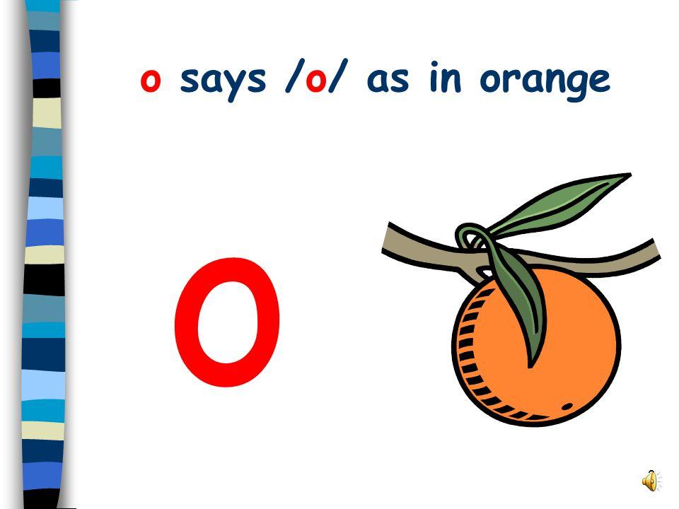 3 o says /o/ as in orange o