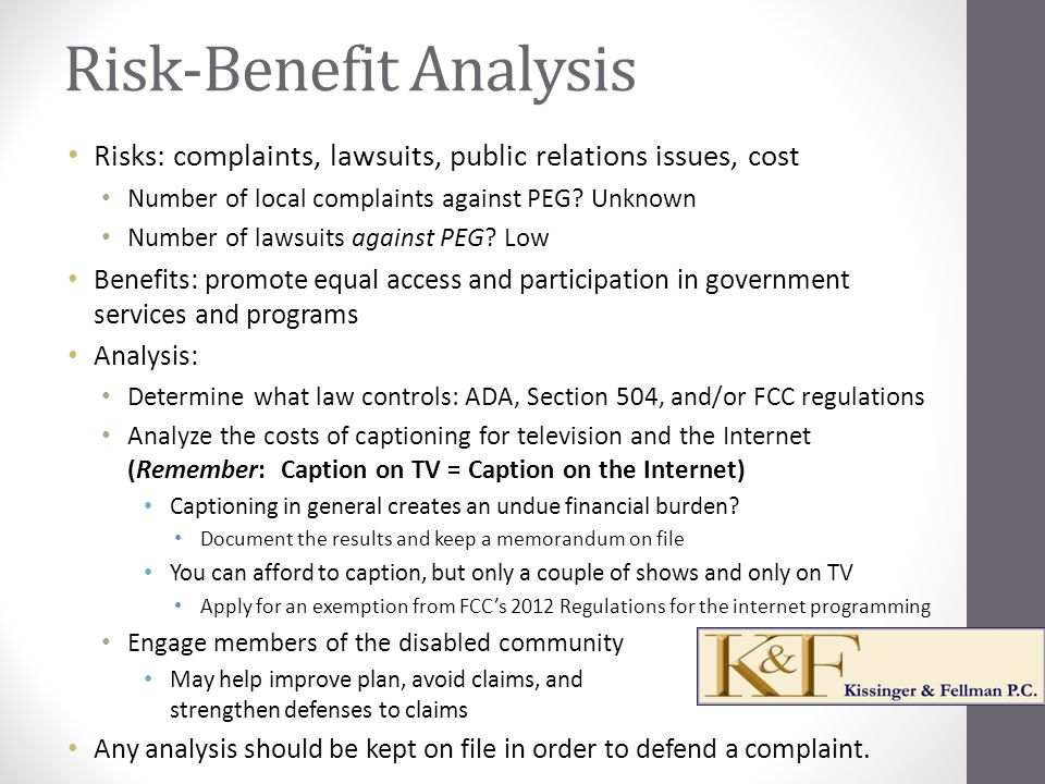 Risk-Benefit Analysis Risks: complaints, lawsuits, public relations issues, cost Number of local complaints against PEG.