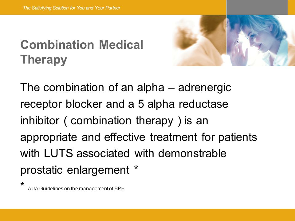 Alpha - adrenergic blocker therapy Appropriate treatment options for patients with LUTS secondary to BPH* Currently represented by Alfuzosin, Doxazosin, Tamsulosin, and Terazosin *AUA Guidelines for BPH