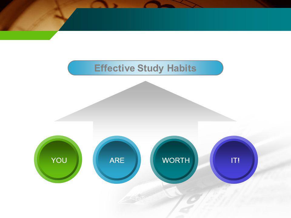 Effective Study Habits YOUWORTH AREIT!