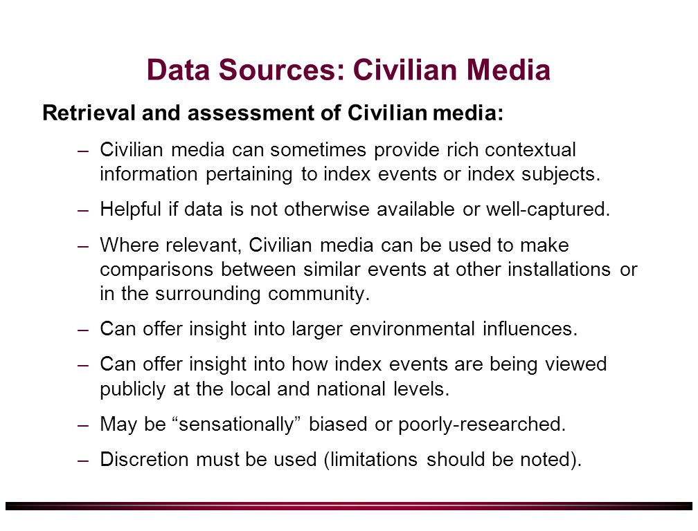 Data Sources: Civilian Media Retrieval and assessment of Civilian media: –Civilian media can sometimes provide rich contextual information pertaining