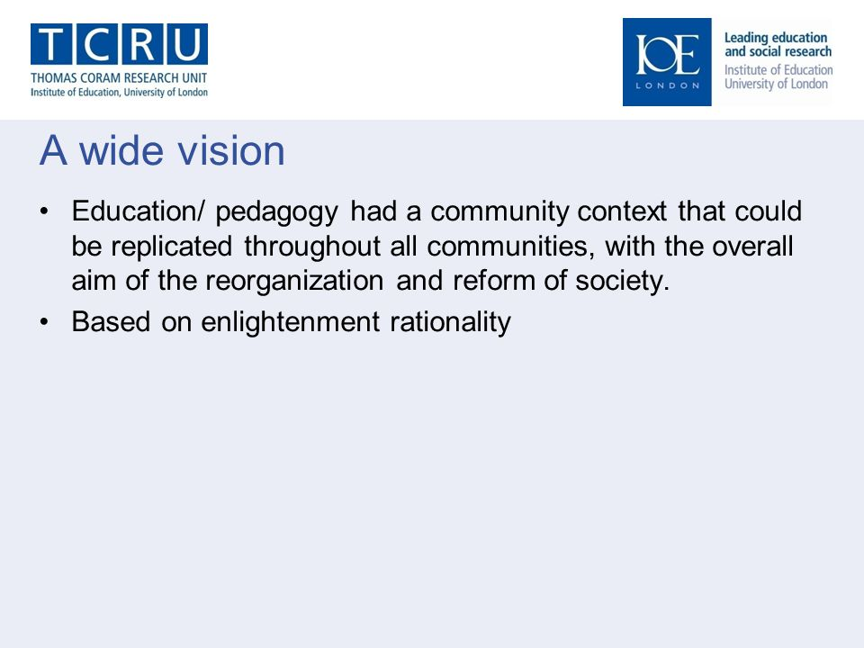 A wide vision Education/ pedagogy had a community context that could be replicated throughout all communities, with the overall aim of the reorganizat