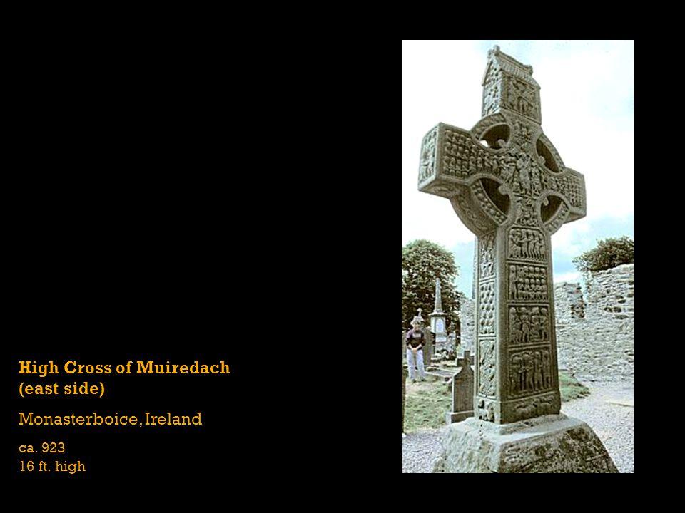 High Cross of Muiredach (east side) Monasterboice, Ireland ca. 923 16 ft. high