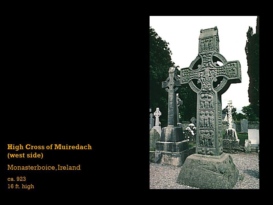 High Cross of Muiredach (west side) Monasterboice, Ireland ca. 923 16 ft. high