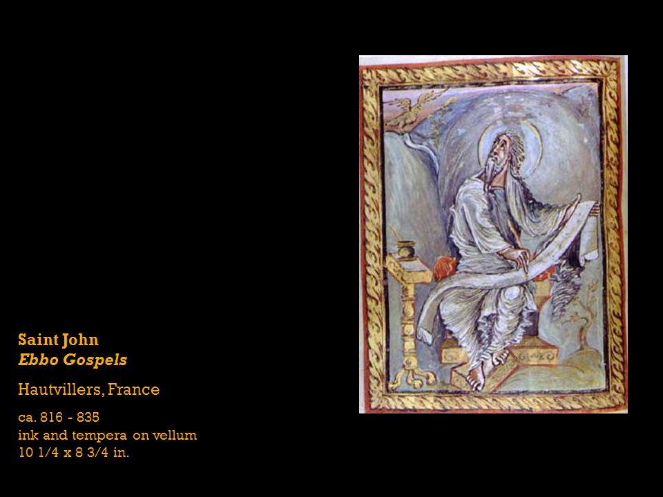 Saint John Ebbo Gospels Hautvillers, France ca. 816 - 835 ink and tempera on vellum 10 1/4 x 8 3/4 in.