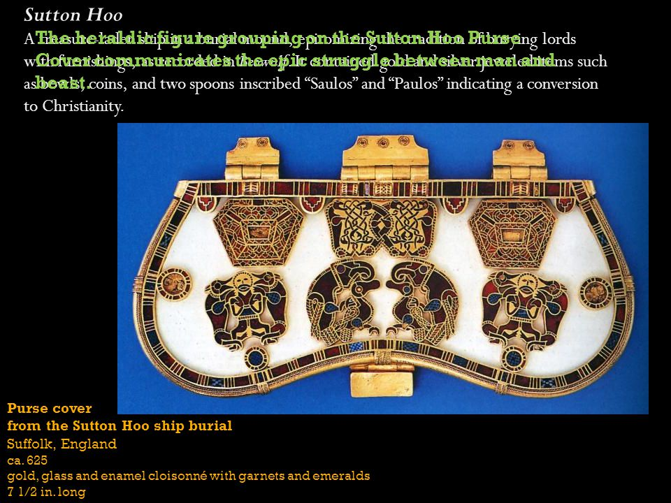 Purse cover from the Sutton Hoo ship burial Suffolk, England ca. 625 gold, glass and enamel cloisonné with garnets and emeralds 7 1/2 in. long Sutton