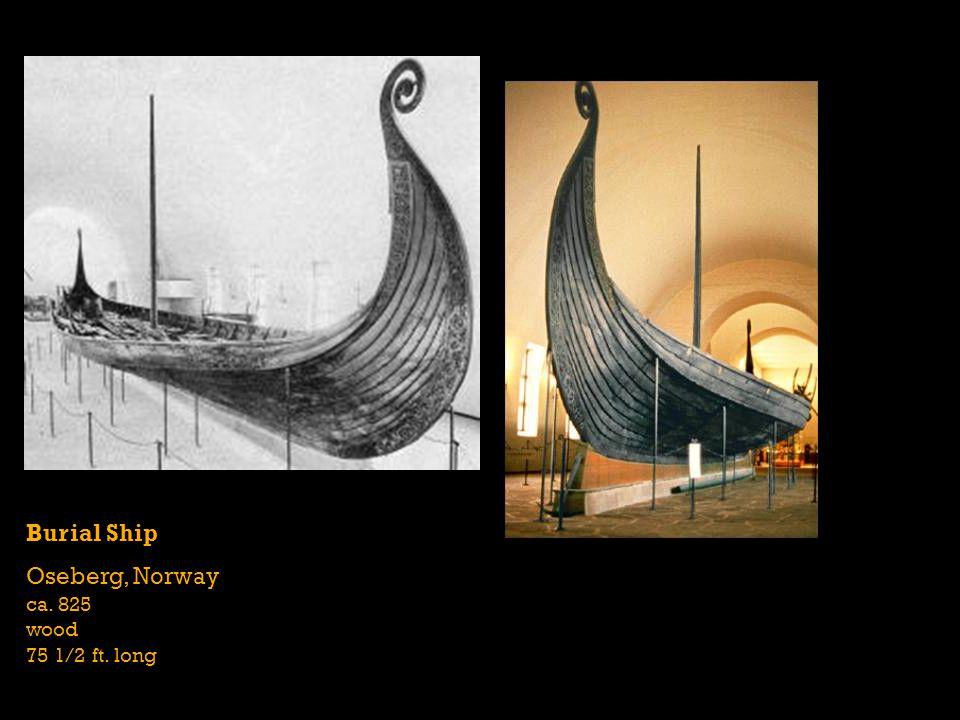 Burial Ship Oseberg, Norway ca. 825 wood 75 1/2 ft. long