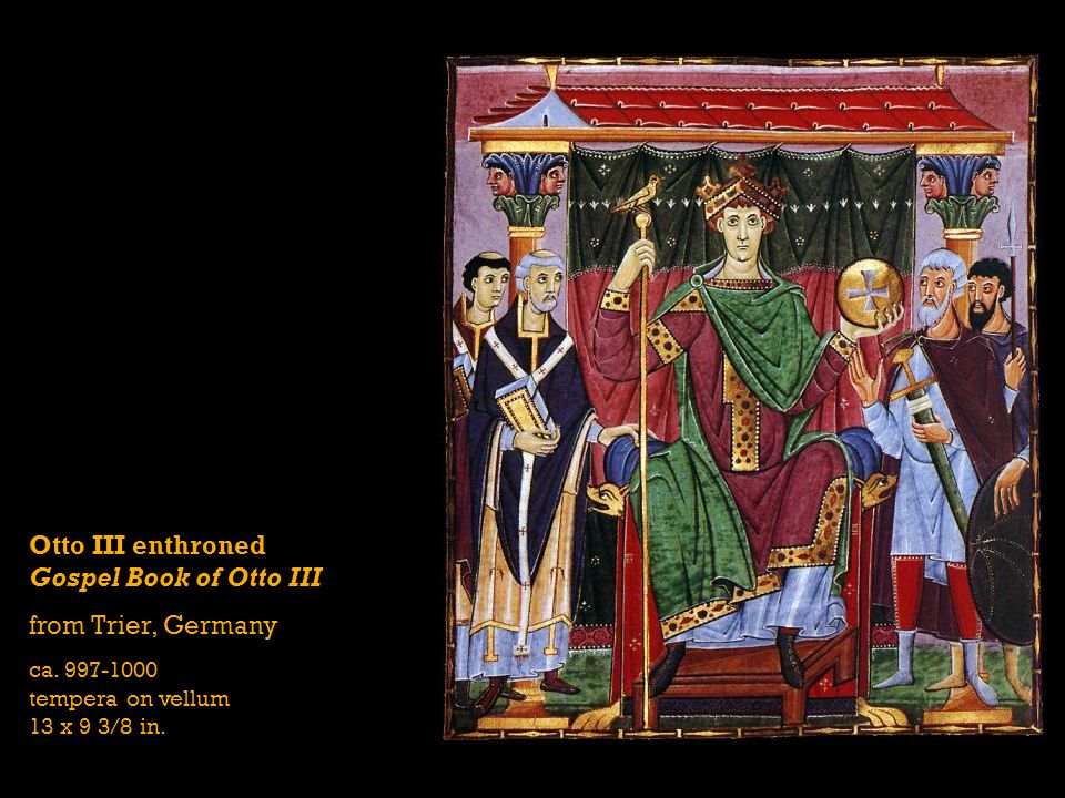 Otto III enthroned Gospel Book of Otto III from Trier, Germany ca. 997-1000 tempera on vellum 13 x 9 3/8 in.