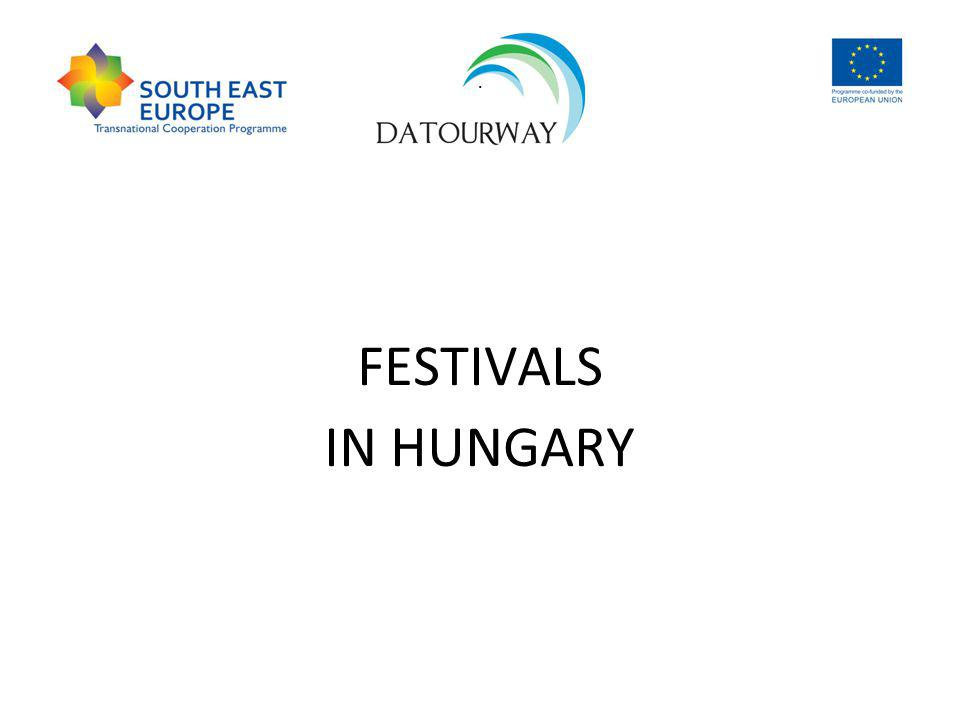 . FESTIVALS IN HUNGARY