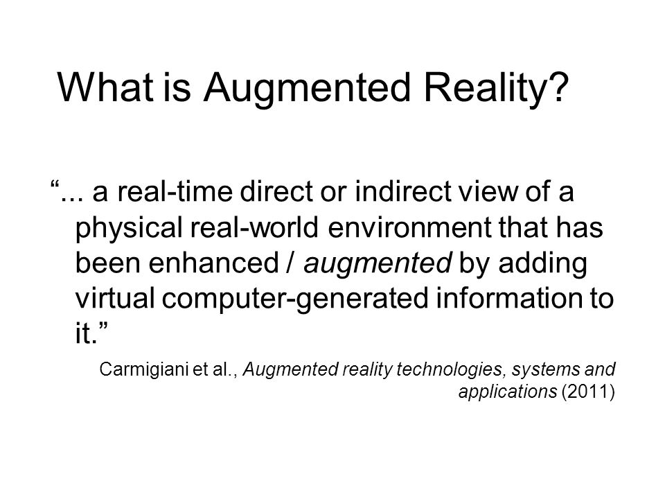 What is Augmented Reality?...