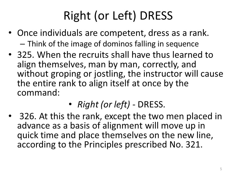 Right (or Left) DRESS Once individuals are competent, dress as a rank.