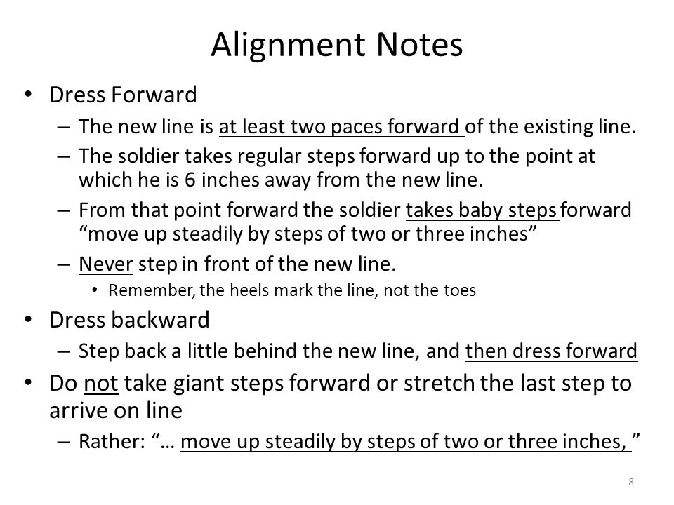 Alignment Notes Dress Forward – The new line is at least two paces forward of the existing line.