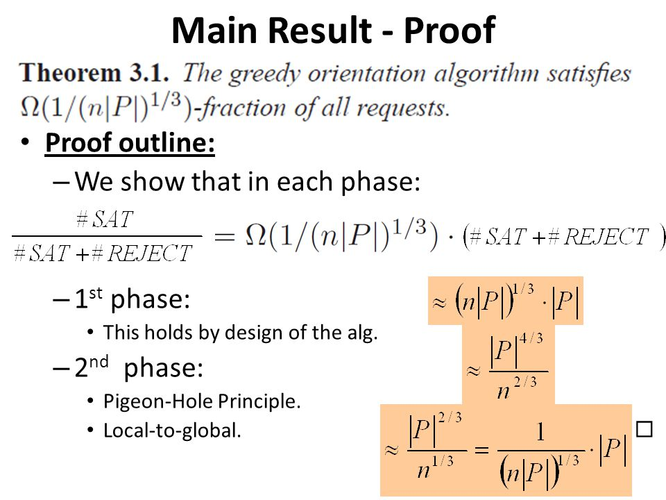 Main Result - Proof Proof outline: – We show that in each phase: – 1 st phase: This holds by design of the alg.