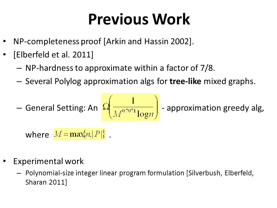 Previous Work NP-completeness proof [Arkin and Hassin 2002].