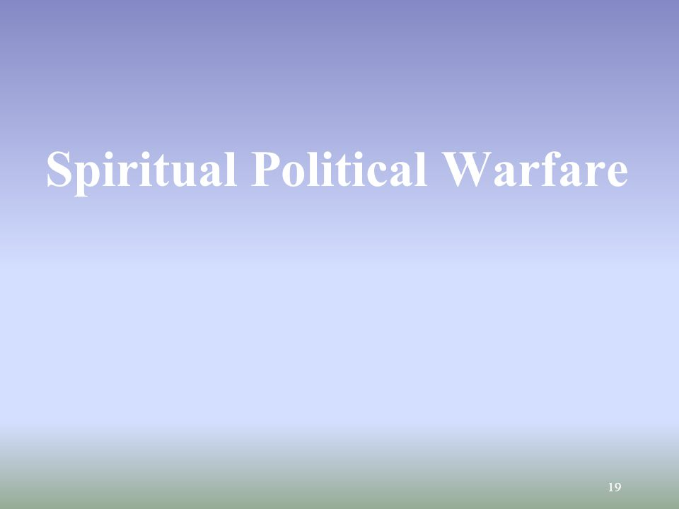 Spiritual Political Warfare 19