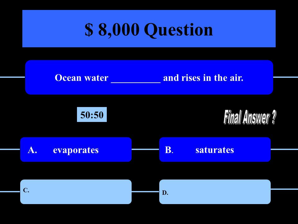 $ 8,000 Question Ocean water __________ and rises in the air.