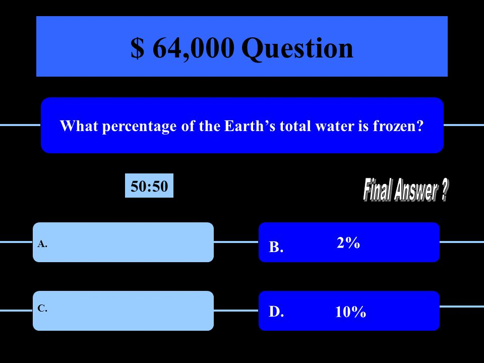 $ 64,000 Question What percentage of the Earths total water is frozen.